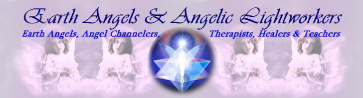 Earth Angels & Angelic Lightworkers - A Group of Angel Channelers, Angel Healers, Angel Teachers, Angel Therapists and Artists